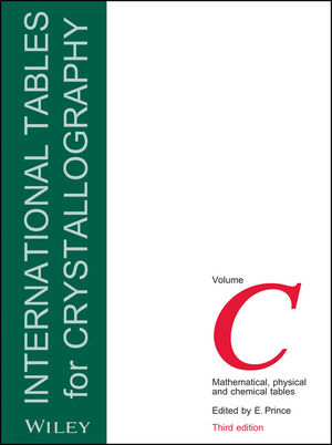 International Tables for Crystallography, Volume C, 3rd Edition, Mathematical, Physical and Chemical Tables
