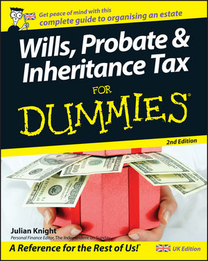 Wills, Probate, and Inheritance Tax For Dummies, 2nd UK Edition
