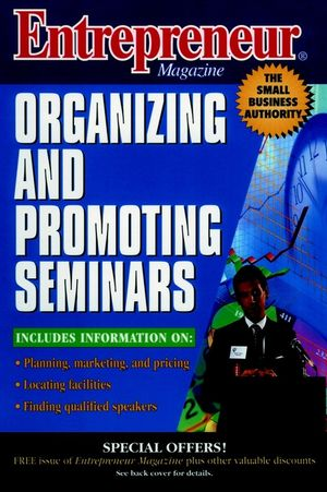 Entrepreneur Magazine: Organizing and Promoting Seminars (0471162892) cover image