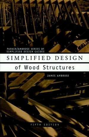 Simplified Design of Wood Structures, 5th Edition