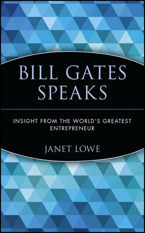 Bill Gates Speaks: Insight from the World