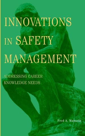 Innovations in Safety Management: Addressing Career Knowledge Needs (0471439592) cover image