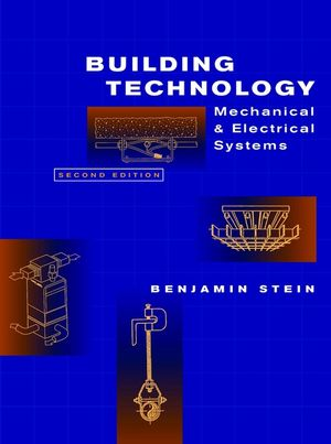Building Technology: Mechanical and Electrical Systems, 2nd Edition (0471593192) cover image