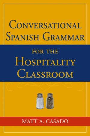 Conversational Spanish Grammar for the Hospitality Classroom (0471730092) cover image