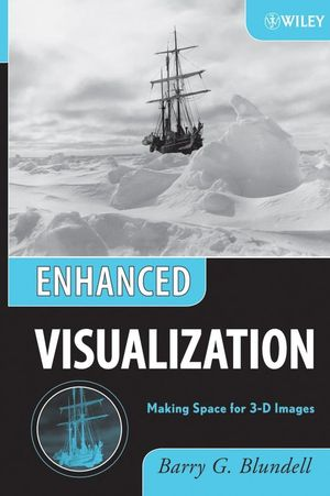 Enhanced Visualization: Making Space for 3-D Images (0471786292) cover image