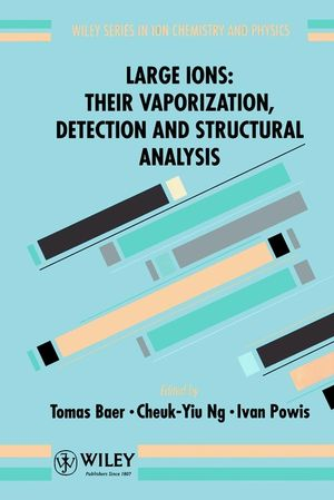Large Ions: Their Vaporization, Detection and Structural Analysis