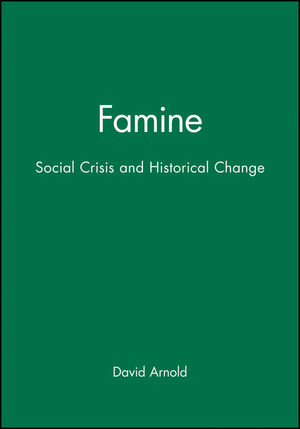 Famine: Social Crisis and Historical Change