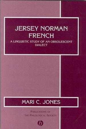 Jersey Norman French: A Linguistic Study of an Obsolescent Dialect (0631231692) cover image