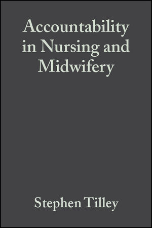 Accountability in Nursing and Midwifery, 2nd Edition (0632064692) cover image