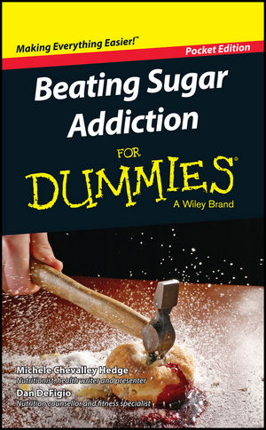 Beating Sugar Addiction For Dummies, Pocket Edition