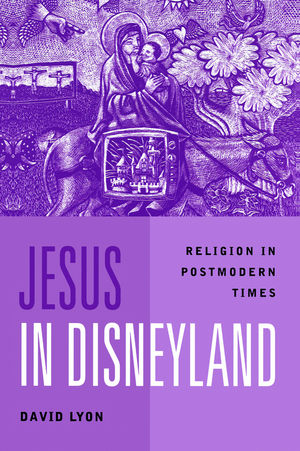 Jesus in Disneyland: Religion in Postmodern Times (0745614892) cover image