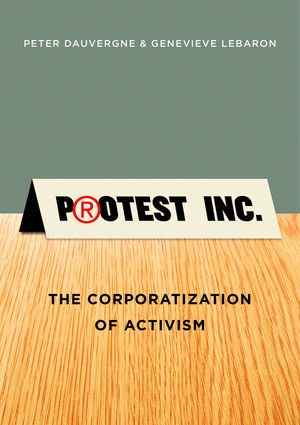 Protest Inc.: The Corporatization of Activism (0745669492) cover image