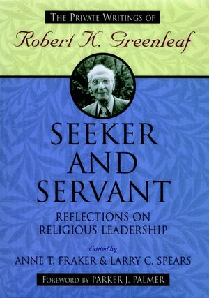 Seeker and Servant: Reflections on Religious Leadership