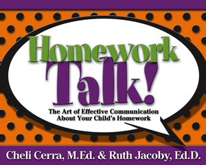 Homework Talk!: The Art of Effective Communication About Your Child