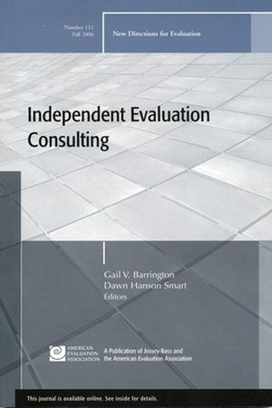 Independent Evaluation Consulting: New Directions for Evaluation, Number 111  (0787995592) cover image