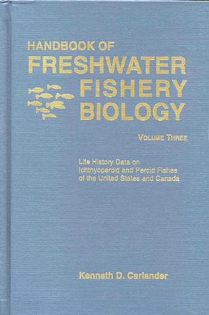 Handbook of Freshwater Fishery Biology, Volume Three, Life History data on Ichthyopercid and Percid Fishes of the United States and Canada (0813829992) cover image