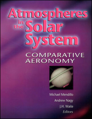 Atmospheres in the Solar System: Comparative Aeronomy, Volume 130 (0875909892) cover image
