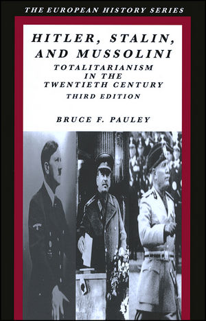 Hitler, Stalin, and Mussolini: Totalitarianism in the Twentieth Century, 3rd Edition (0882952692) cover image