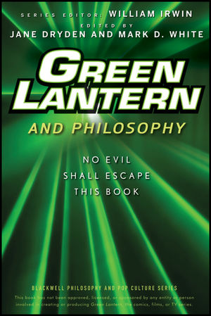 Green Lantern and Philosophy: No Evil Shall Escape this Book (1118003292) cover image