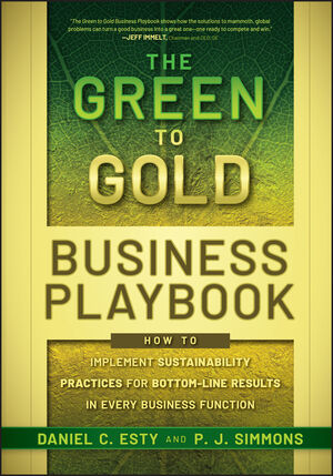 The Green to Gold Business Playbook: How to Implement Sustainability Practices for Bottom-Line Results in Every Business Function (1118010892) cover image