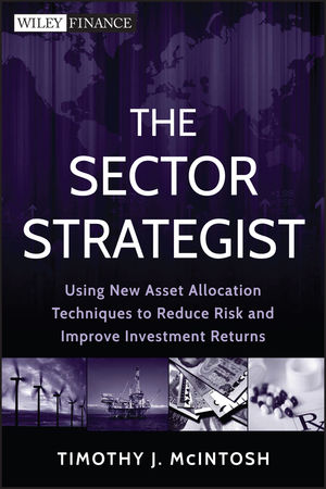 The Sector Strategist: Using New Asset Allocation Techniques to Reduce Risk and Improve Investment Returns (1118239792) cover image