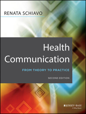 Health Communication: From Theory to Practice, 2nd Edition (1118416392) cover image