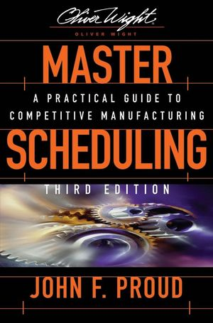 Master Scheduling: A Practical Guide to Competitive Manufacturing, 3rd Edition (1118429192) cover image
