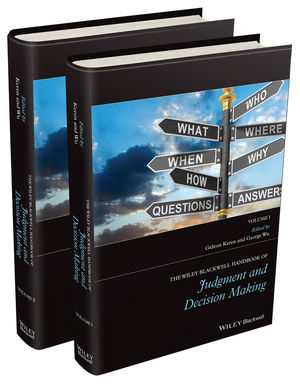 The Wiley Blackwell Handbook of Judgment and Decision Making, 2 Volume Set (1118468392) cover image