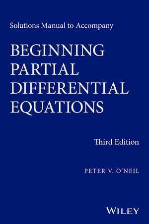 Solutions Manual to Accompany Beginning Partial Differential Equations, 3rd Edition