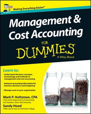 Management and Cost Accounting For Dummies - UK, UK Edition