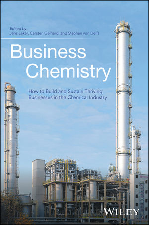 Business Chemistry: How to Build and Sustain Thriving Businesses in the Chemical Industry (1118858492) cover image
