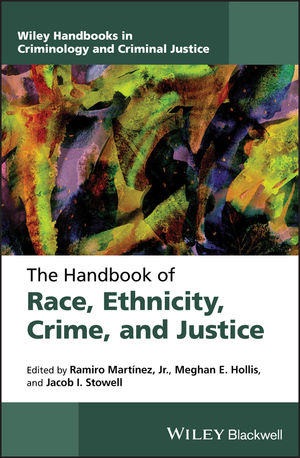 The Handbook of Race, Ethnicity, Crime, & Justice