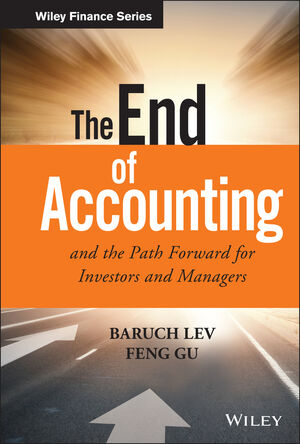 The End of Accounting and the Path Forward for Investors and Managers (1119191092) cover image