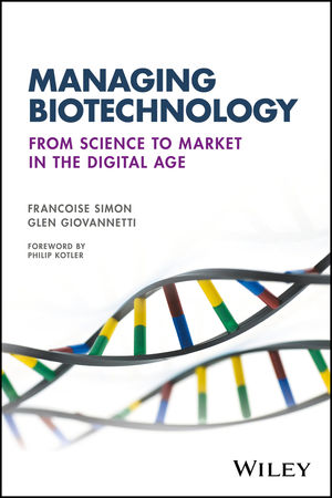 Managing Biotechnology: From Science to Market in the Digital Age (1119216192) cover image