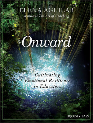 Onward: Cultivating Emotional Resilience in Educators (1119364892) cover image