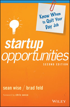Startup Opportunities: Know When to Quit Your Day Job, 2nd Edition (1119378192) cover image