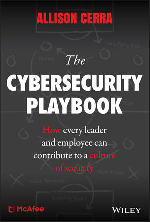 The Cybersecurity Playbook: Practical Steps for Every Leader and Employee--To Make Your Organization More Secure