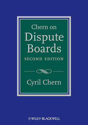Chern on Dispute Boards, 2nd Edition (1119951992) cover image
