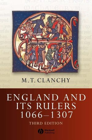 England and Its Rulers 1066 - 1307, 3rd Edition