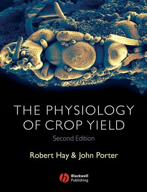 The Physiology of Crop Yield, 2nd Edition (1405108592) cover image