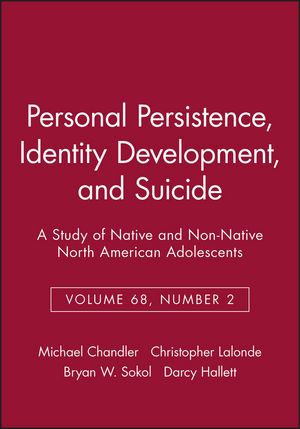 Personal Persistence, Identity Development, and Suicide: A Study of Native and Non-Native North American Adolescents, Volume 68, Number 2