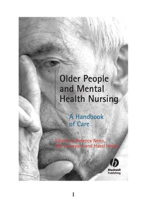 Older People and Mental Health Nursing: A Handbook of Care (1405151692) cover image