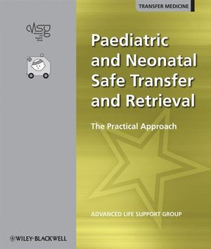 Paediatric and Neonatal Safe Transfer and Retrieval: The Practical Approach (1405169192) cover image