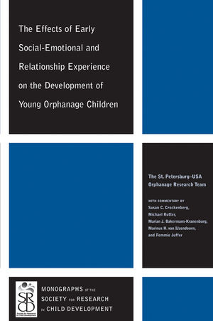 The Effects of Early Social-Emotional and Relationship Experience on the Development of Young Orphanage Children (1444309692) cover image
