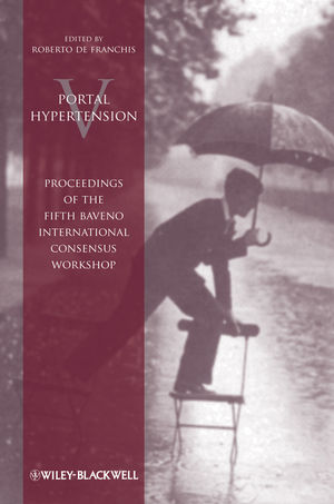 Portal Hypertension V: Proceedings of the Fifth Baveno International Consensus Workshop, 5th Edition (1444334492) cover image
