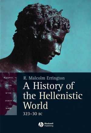 A History of the Hellenistic World: 323 - 30 BC (1444359592) cover image