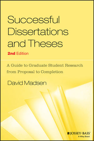 Successful Dissertations and Theses  A Guide to Graduate Student Research from Proposal to Completion