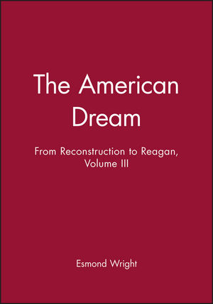 The American Dream: From Reconstruction to Reagan, Volume III