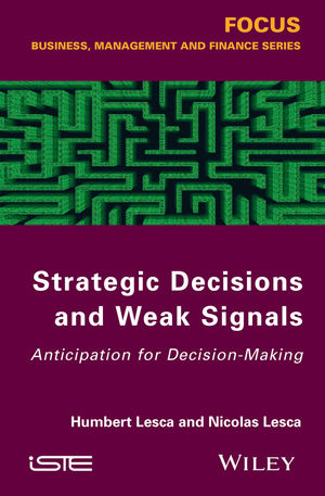 Strategic Decisions and Weak Signals: Anticipation for Decision-Making