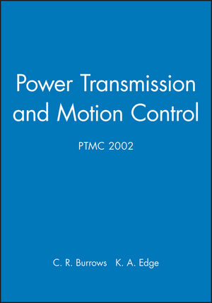 Power Transmission and Motion Control: PTMC 2002